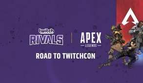 Twitch Rivals: Apex Legends Road To TwitchCon