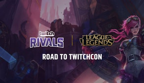 Twitch Rivals: League of Legends Road To TwitchCon